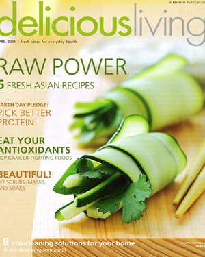 Delicious Living Magazine: Raw Power, April 2011