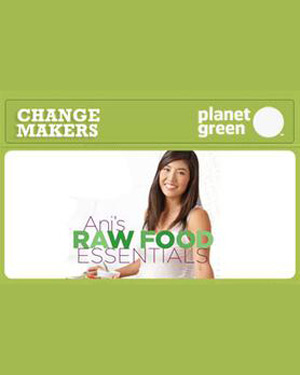 Planet Green: Meet Ani Phyo, Raw Vegan Chef, Oct 27, 2010